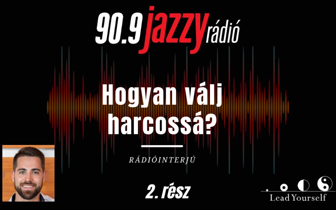 90.9 Jazzy rádióinterjú 2. rész   Lead Yourself   D@ve   Hogyan válj harcossá?