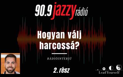 90.9 Jazzy rádióinterjú 2. rész | Lead Yourself | D@ve | Hogyan válj harcossá?