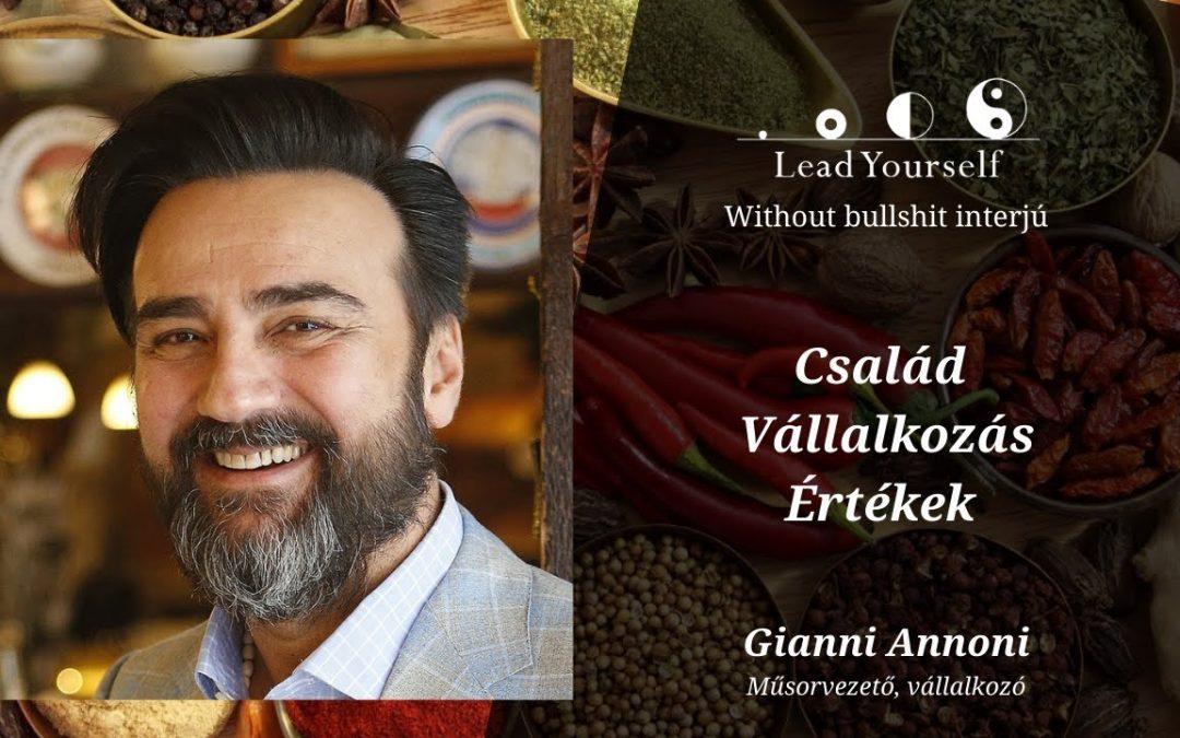 🌶Gianni Annoni | 👨👩👦család | 💼vállalkozás | ⭐️értékek | Lead Yourself interjú