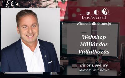 💵Biros Levente | 💻 webshop | 💰milliárdos | 💼 vállalkozás | Lead Yourself interjú