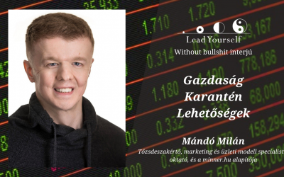 📊Mándó Milán | 💰gazdaság | ⛔️karantén | 💡lehetőségek | Lead Yourself interjú
